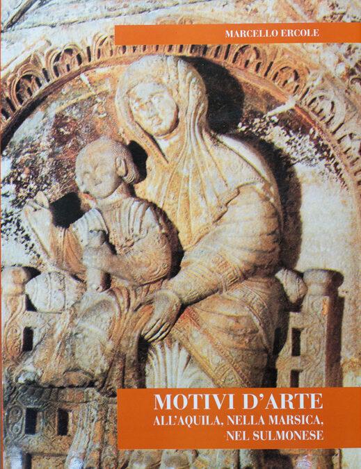 Motivi d'arte all'Aquila, nella Marsica, nel Sulmonese