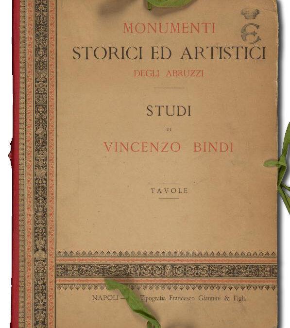 Monumenti storici ed artistici degli Abruzzi (TAVOLE E TESTI) – Vincenzo Bindi
