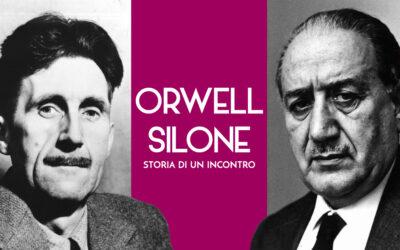 George Orwell e Ignazio Silone: storia di un incontro