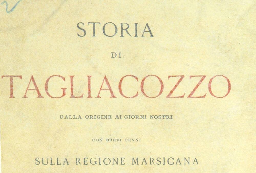 Storia di Tagliacozzo dalla origine ai giorni nostri con brevi cenni sulla regione Marsicana – Giuseppe Gattinara
